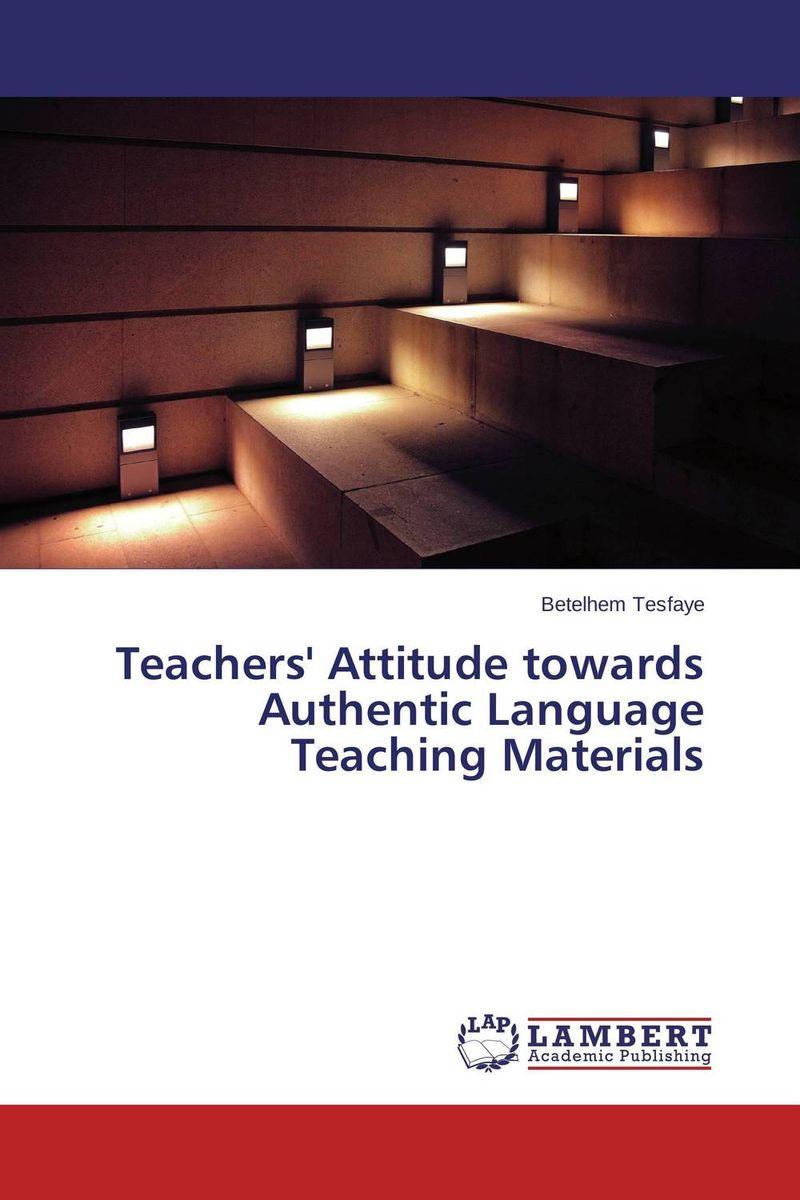 Teachers' Attitude towards Authentic Language Teaching Materials elementary teachers attitude towards inclusion