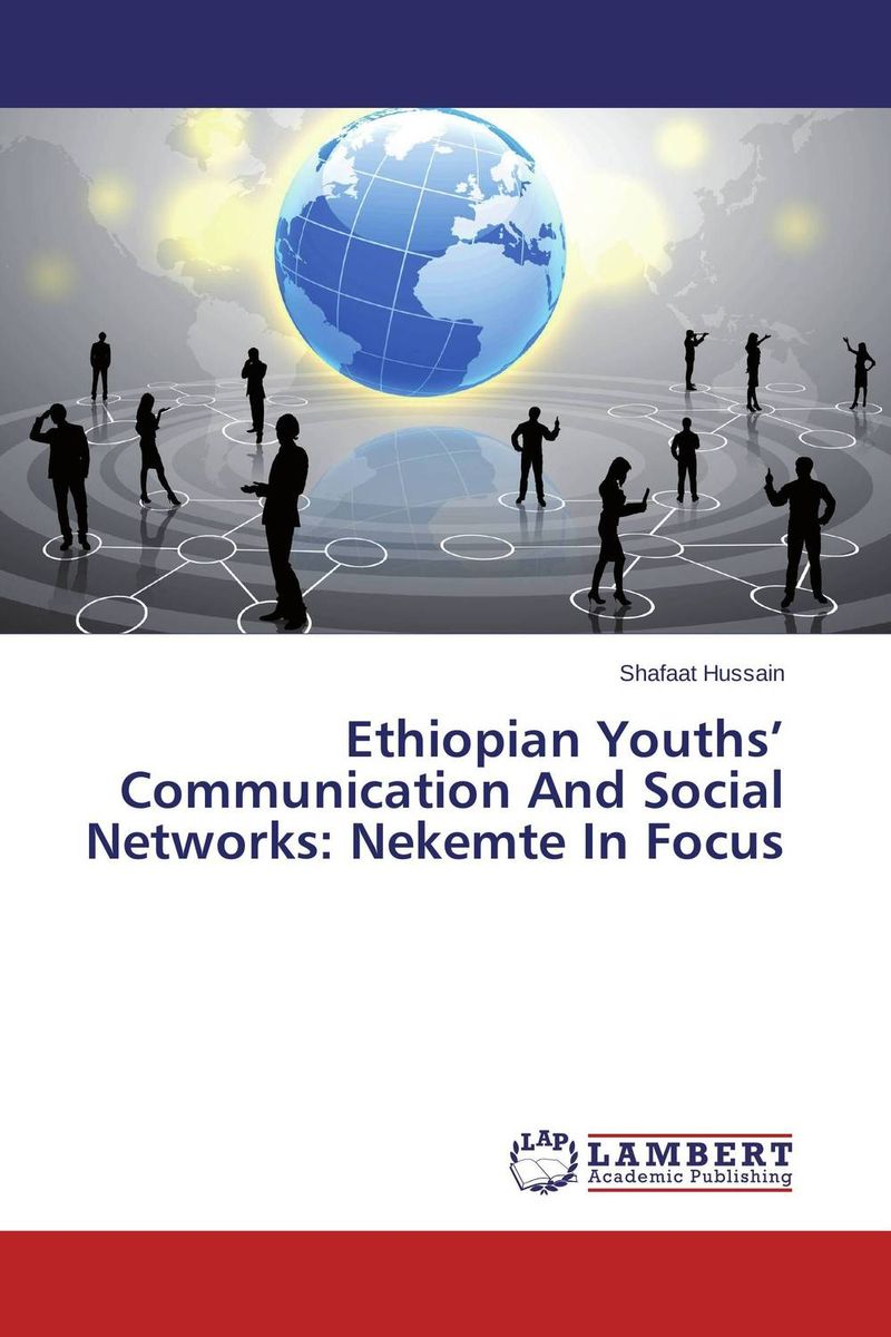 Ethiopian Youths' Communication And Social Networks: Nekemte In Focus networks security and communication