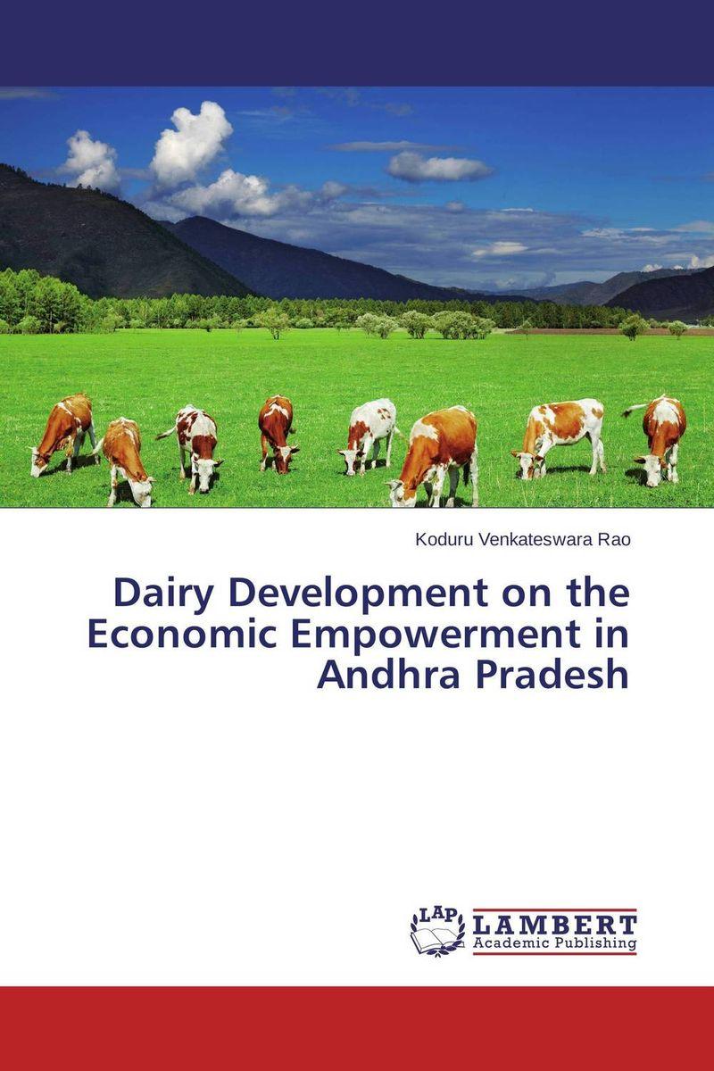 Dairy Development on the Economic Empowerment in Andhra Pradesh sukanta biswas and arunasis goswami women entrepreneurship development through dairy farming in w b india