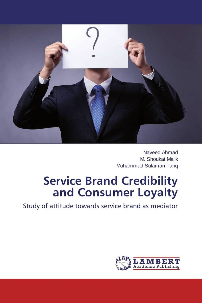 Service Brand Credibility and Consumer Loyalty the credibility of credit ratings