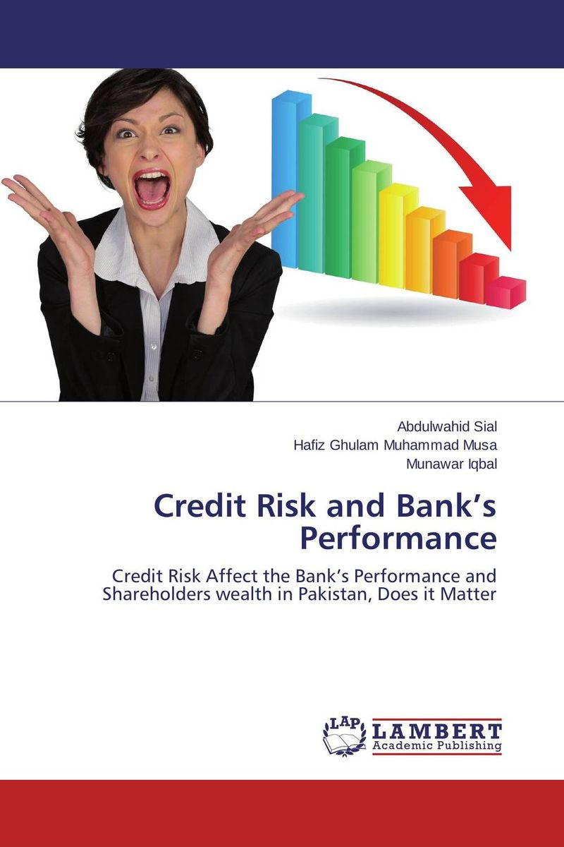 Credit Risk and Bank's Performance jahnavi ravula pawan kumar avadhanam and r k mishra credit and risk analysis by banks