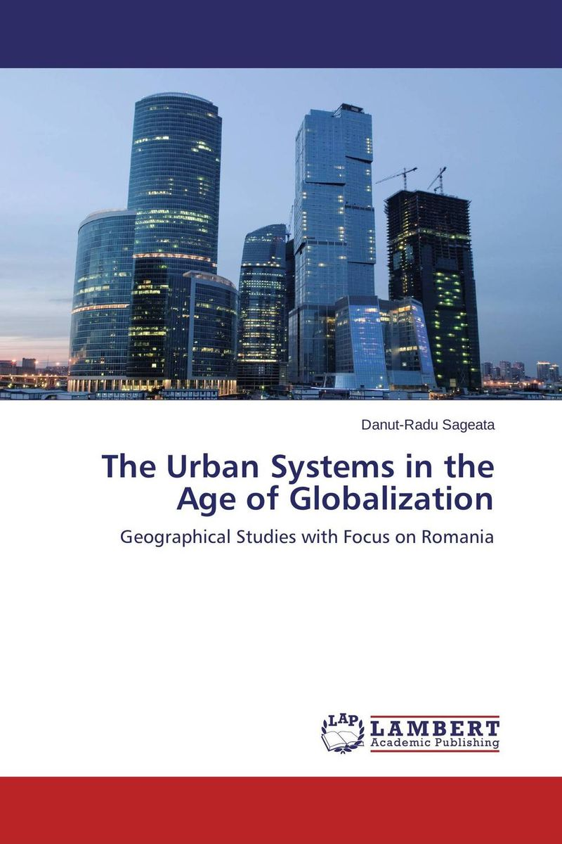 The Urban Systems in the Age of Globalization