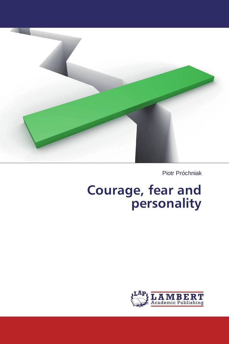Courage, fear and personality the courage to create reissue