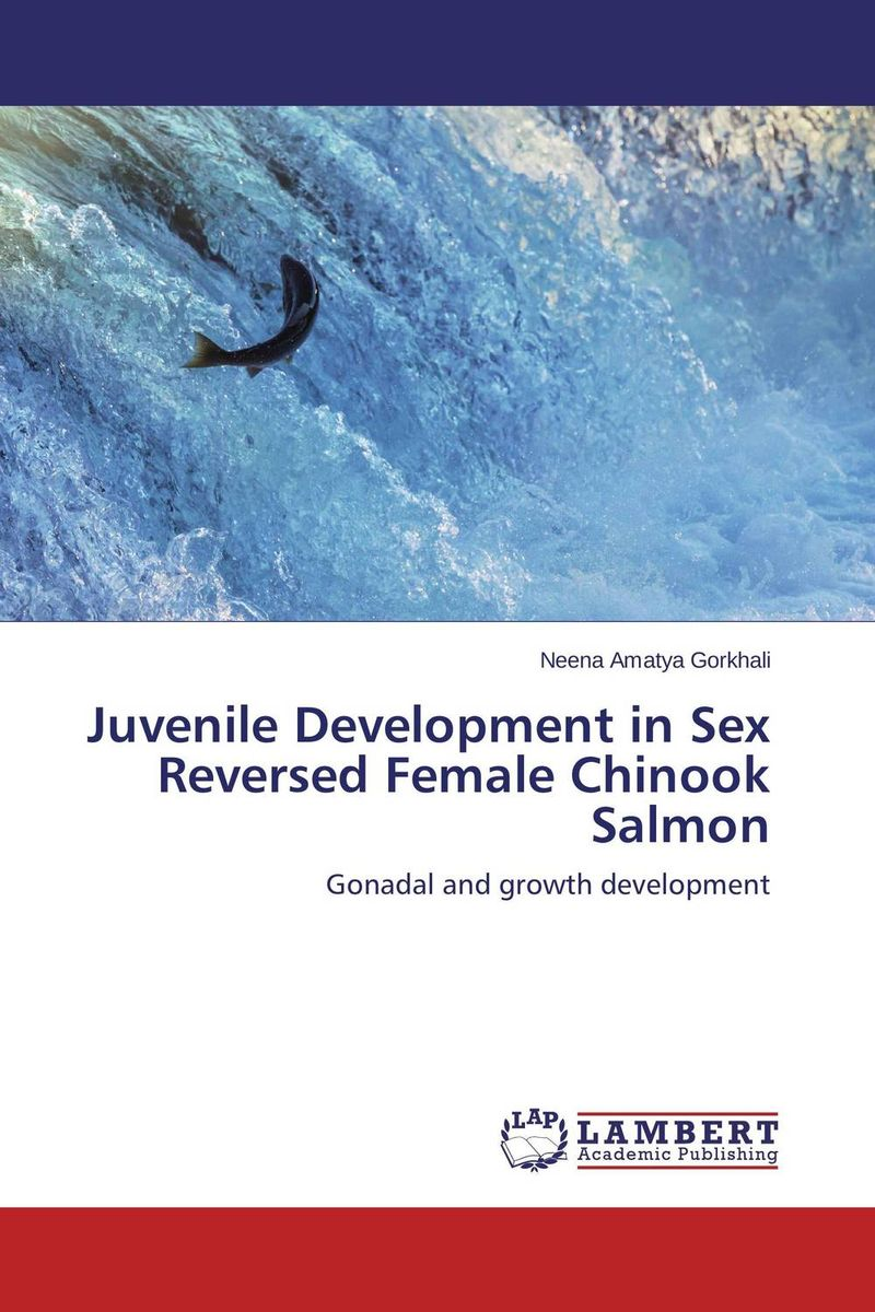 Juvenile Development in Sex Reversed Female Chinook Salmon the salmon who dared to leap higher