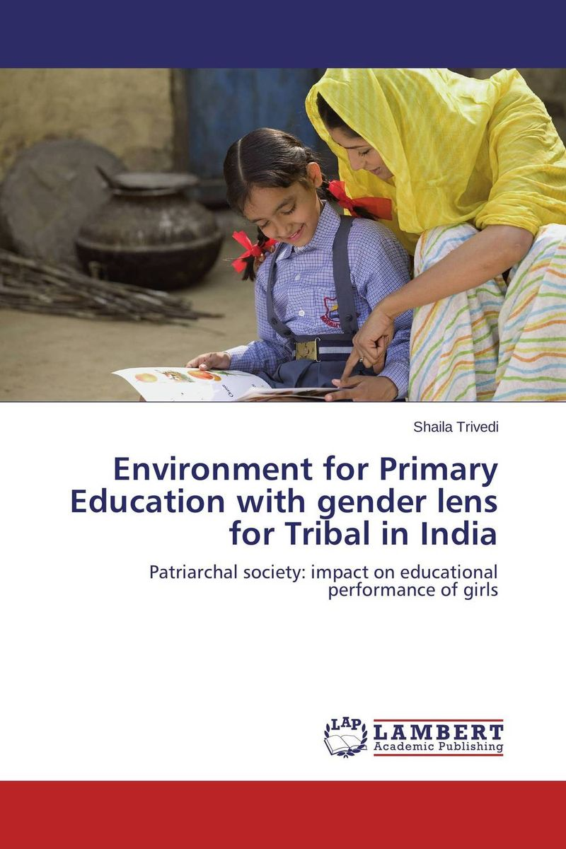 Environment for Primary Education with gender lens for Tribal in India lyudmila beloglazova traditional culture in education of children in urban environment