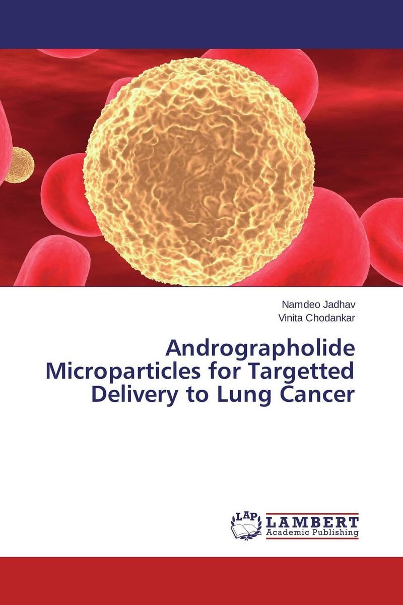 Andrographolide Microparticles for Targetted Delivery to Lung Cancer