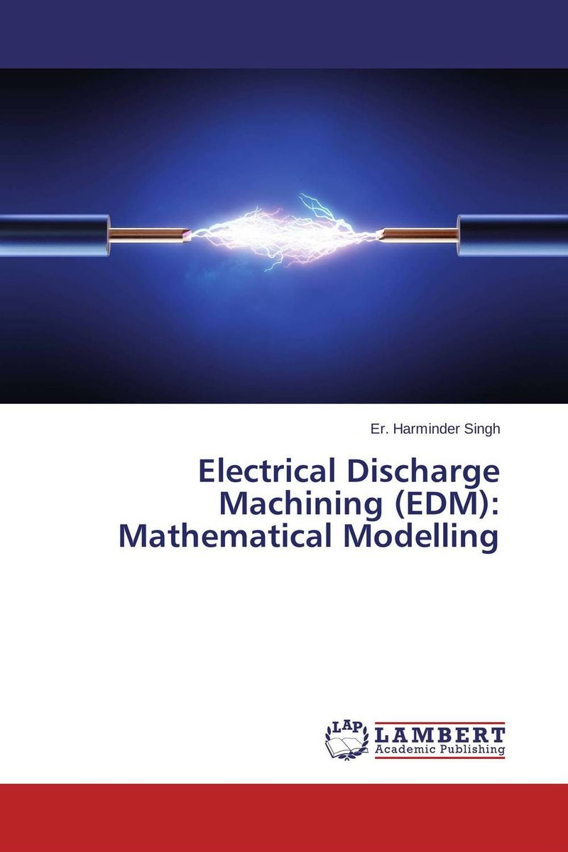 Electrical Discharge Machining (EDM): Mathematical Modelling juan martinez vega dielectric materials for electrical engineering