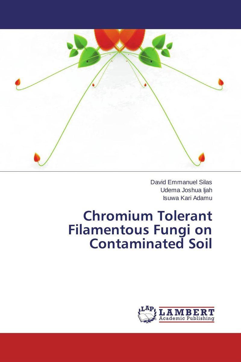 Chromium Tolerant Filamentous Fungi on Contaminated Soil michael j carlile the fungi