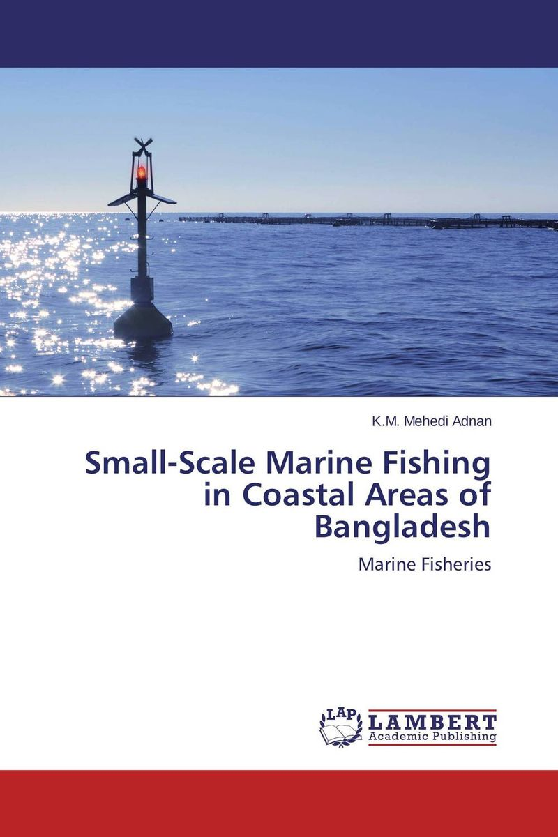 Small-Scale Marine Fishing in Coastal Areas of Bangladesh muhammad zaheer khan and babar hussain reptiles of coastal areas of karachi