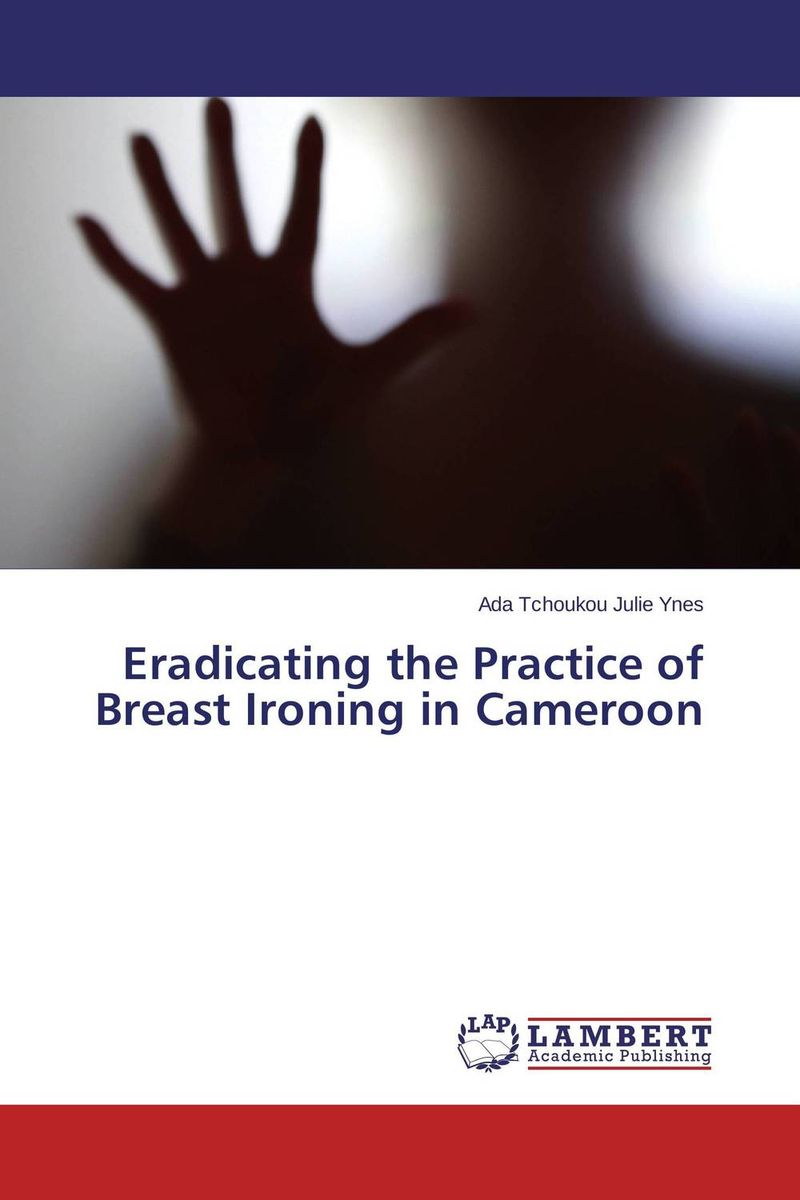 Eradicating the Practice of Breast Ironing in Cameroon breast light detection device for the breast cancer self check up and breast clinical examination