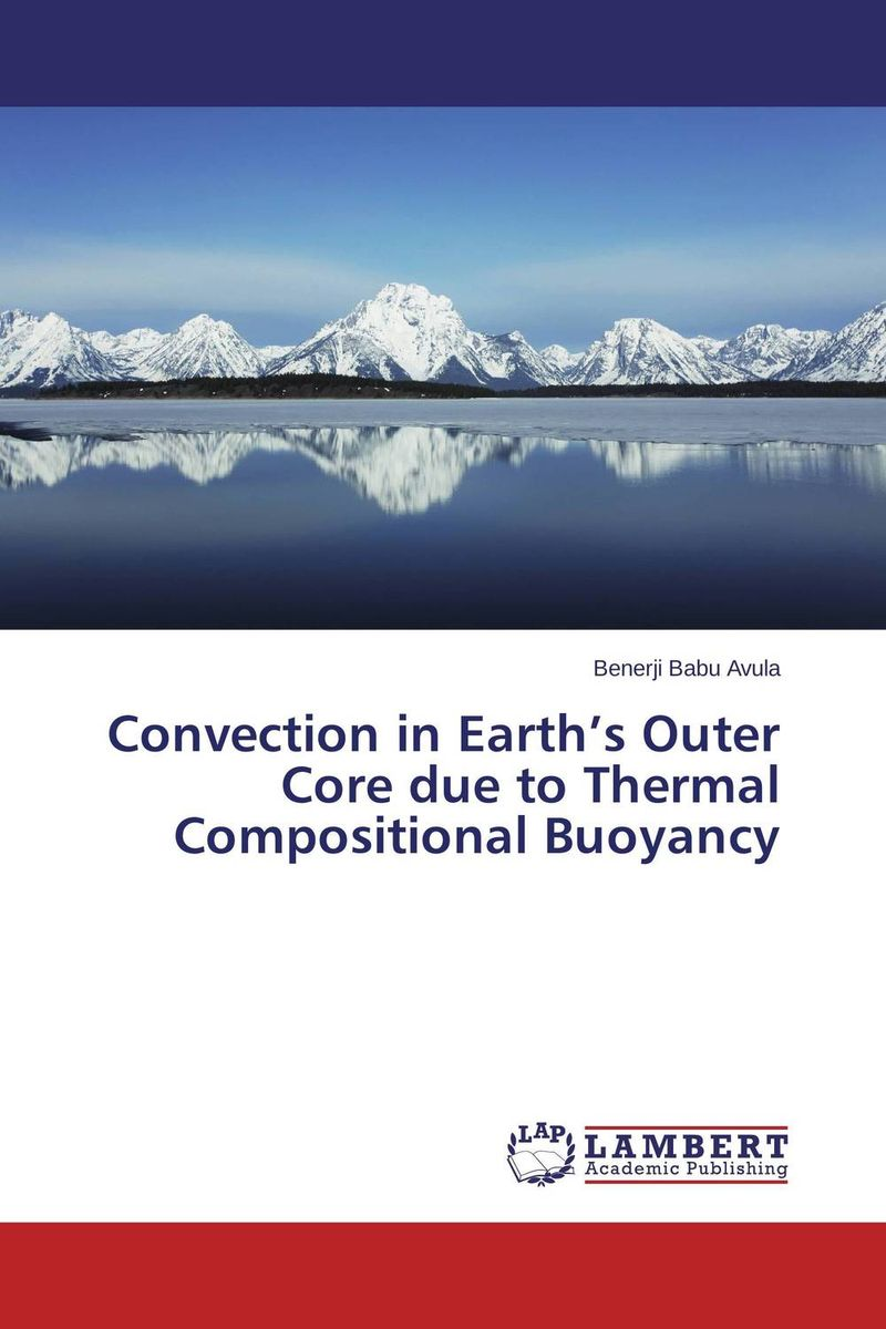 купить Convection in Earth's Outer Core due to Thermal Compositional Buoyancy недорого