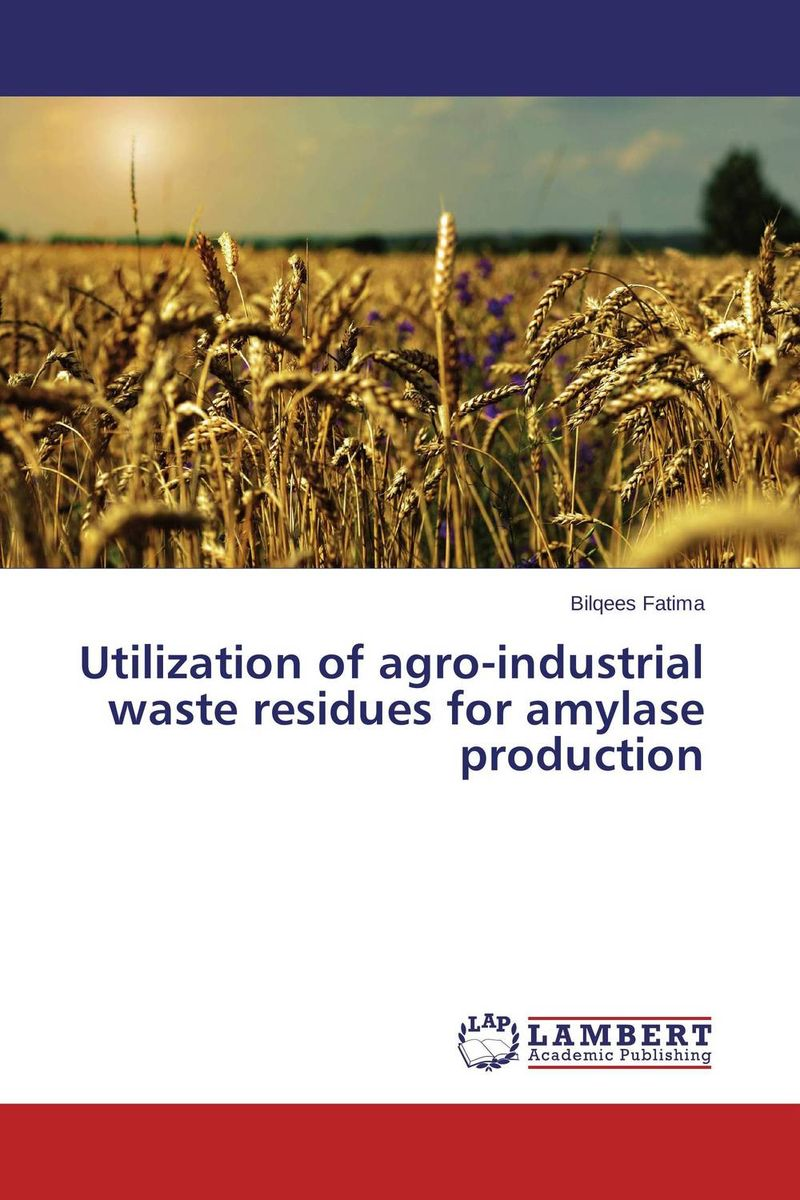 Utilization of agro-industrial waste residues for amylase production microbial production of amylase in bacillus cereus sp