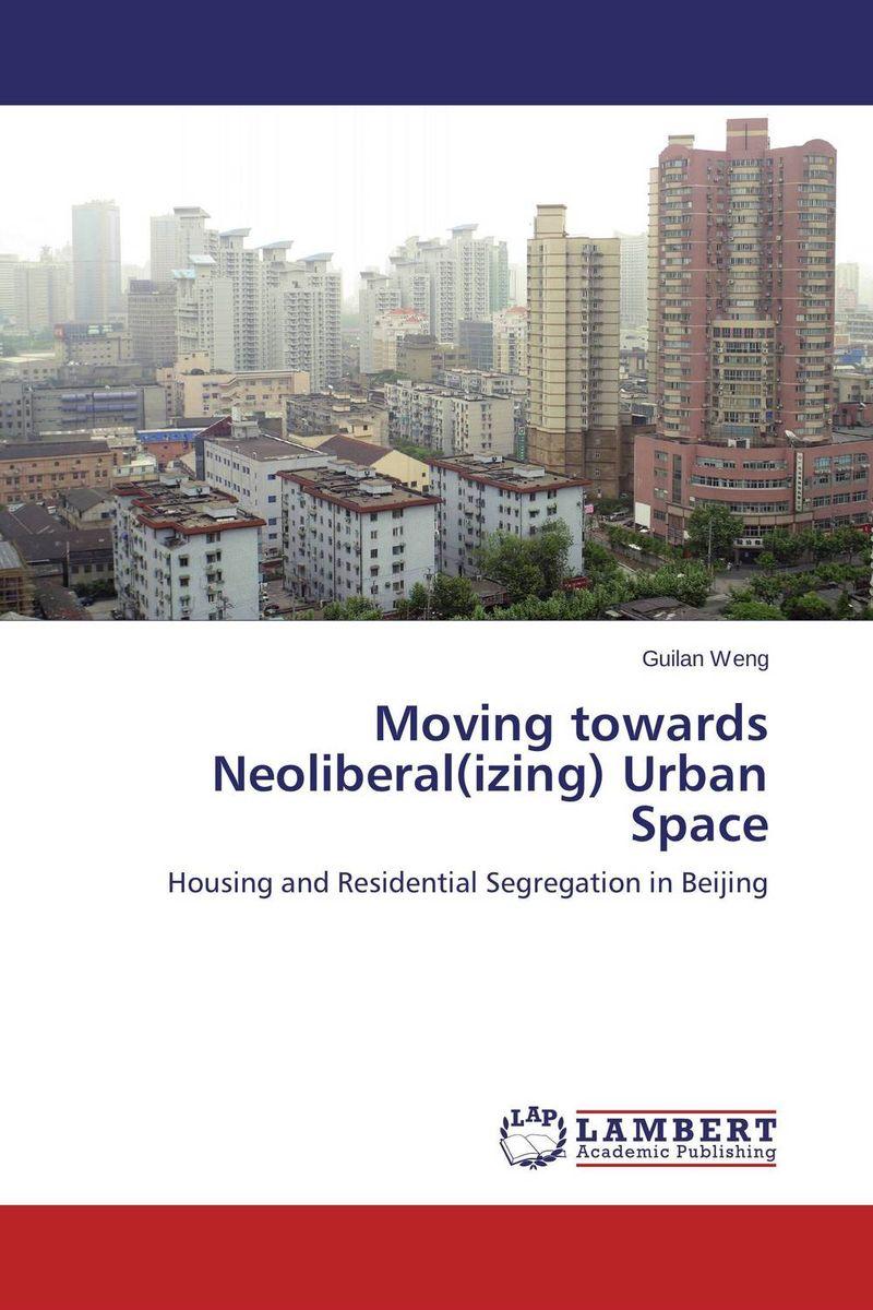 Moving towards Neoliberal(izing) Urban Space social housing in glasgow volume 2