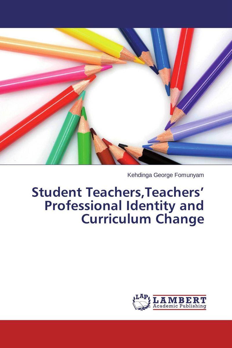 Student Teachers,Teachers' Professional Identity and Curriculum Change