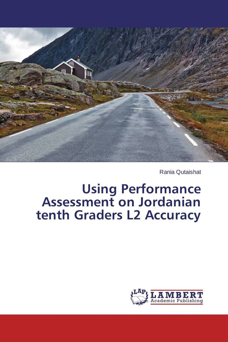 Using Performance Assessment on Jordanian tenth Graders L2 Accuracy david parmenter key performance indicators developing implementing and using winning kpis
