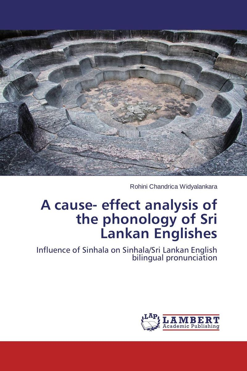 A cause- effect analysis of the phonology of Sri Lankan Englishes error analysis in spoken english phonological