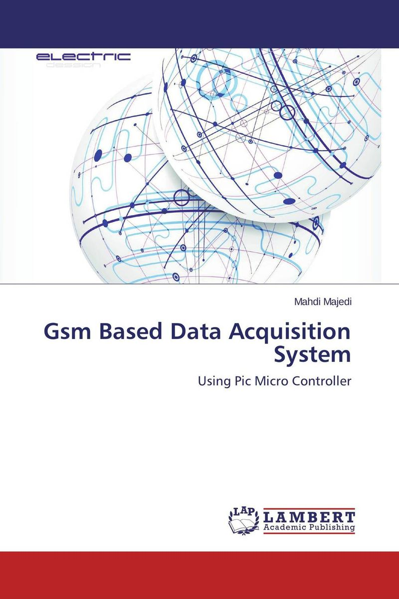 Gsm Based Data Acquisition System embedded systems world class designs