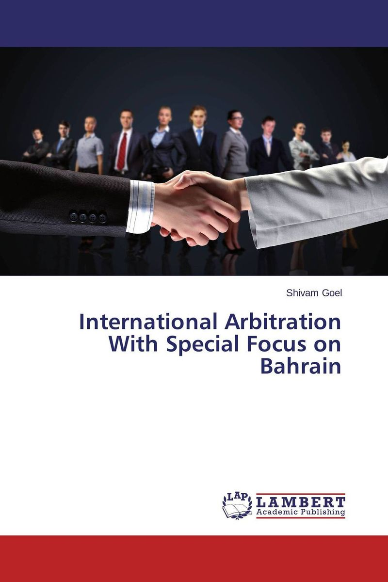 International Arbitration With Special Focus on Bahrain marta tsvengrosh arbitration and insolvency conflict of laws issues