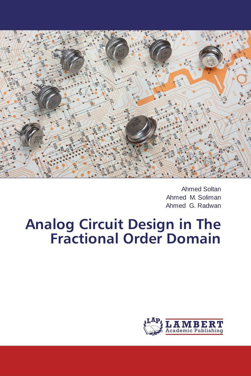 Analog Circuit Design in The Fractional Order Domain