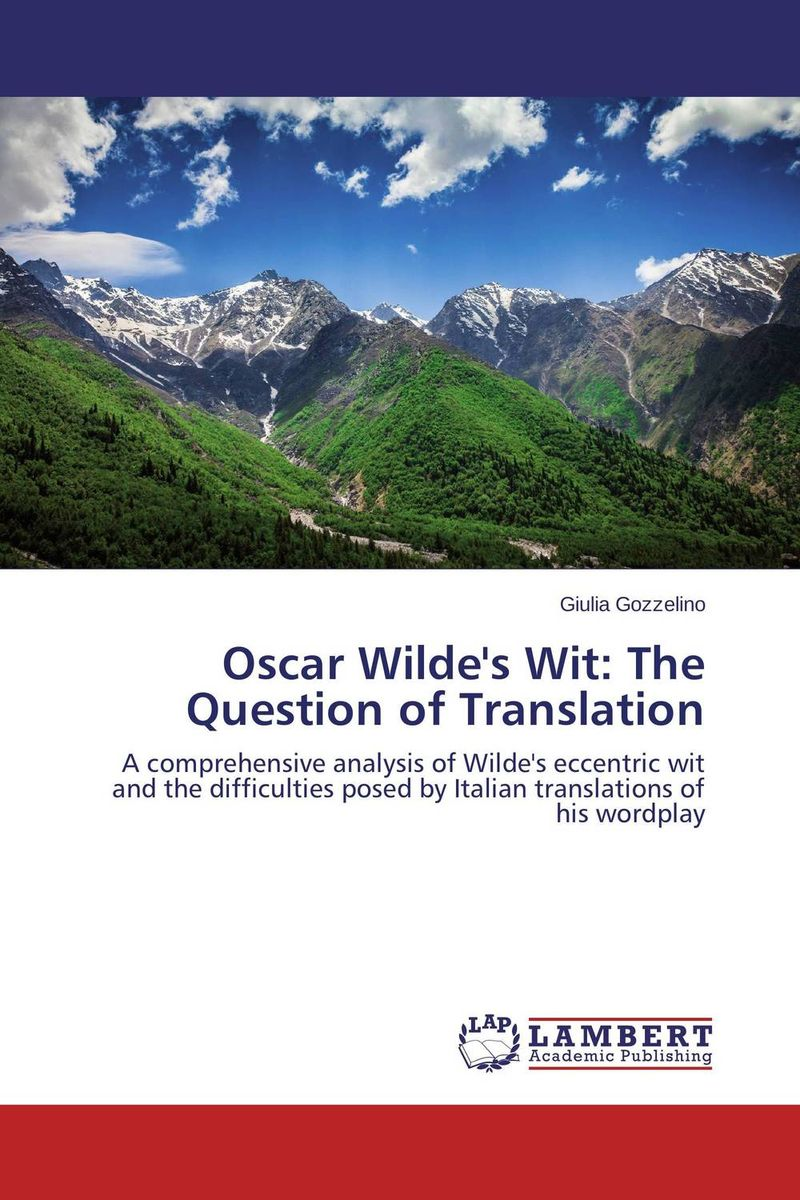 Oscar Wilde's Wit: The Question of Translation the role of absurdity within english humour