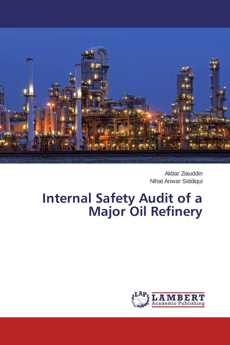 Internal Safety Audit of a Major Oil Refinery evaluation of the internal control practices