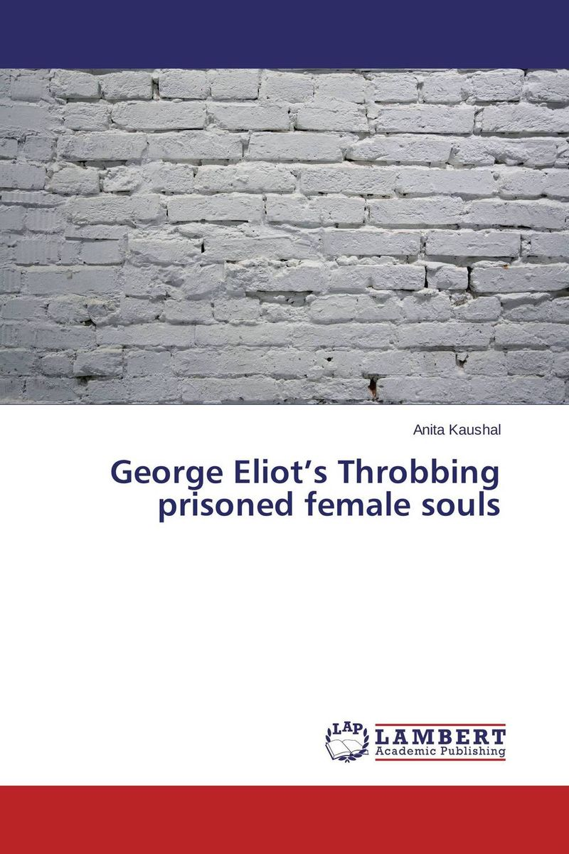 George Eliot's Throbbing prisoned female souls riggs r library of souls