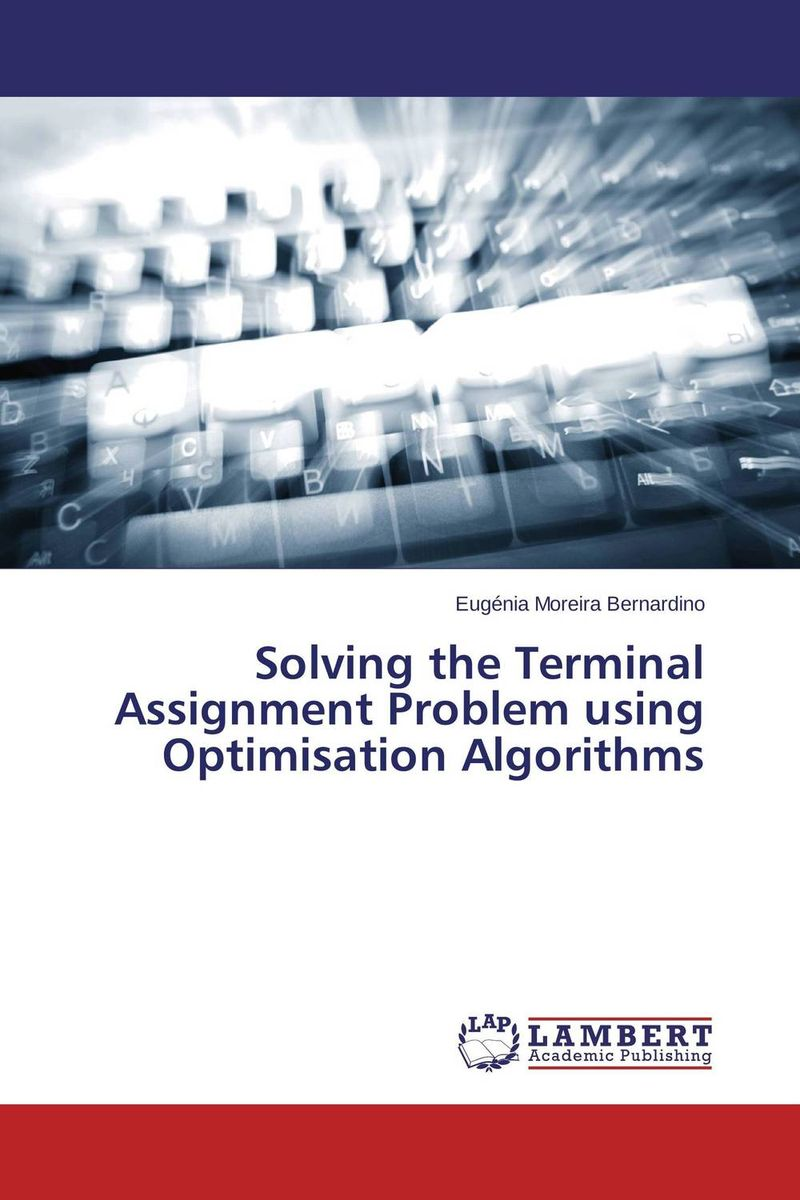 Solving the Terminal Assignment Problem using Optimisation Algorithms