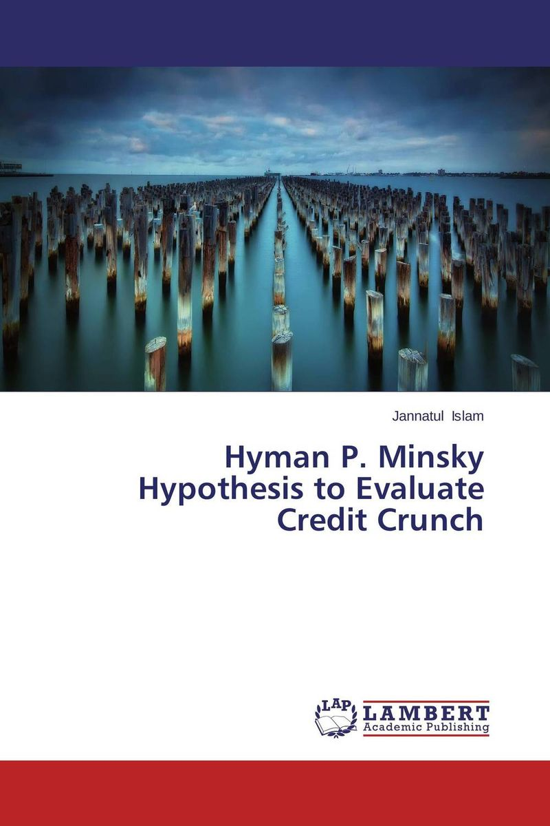 Hyman P. Minsky Hypothesis to Evaluate Credit Crunch