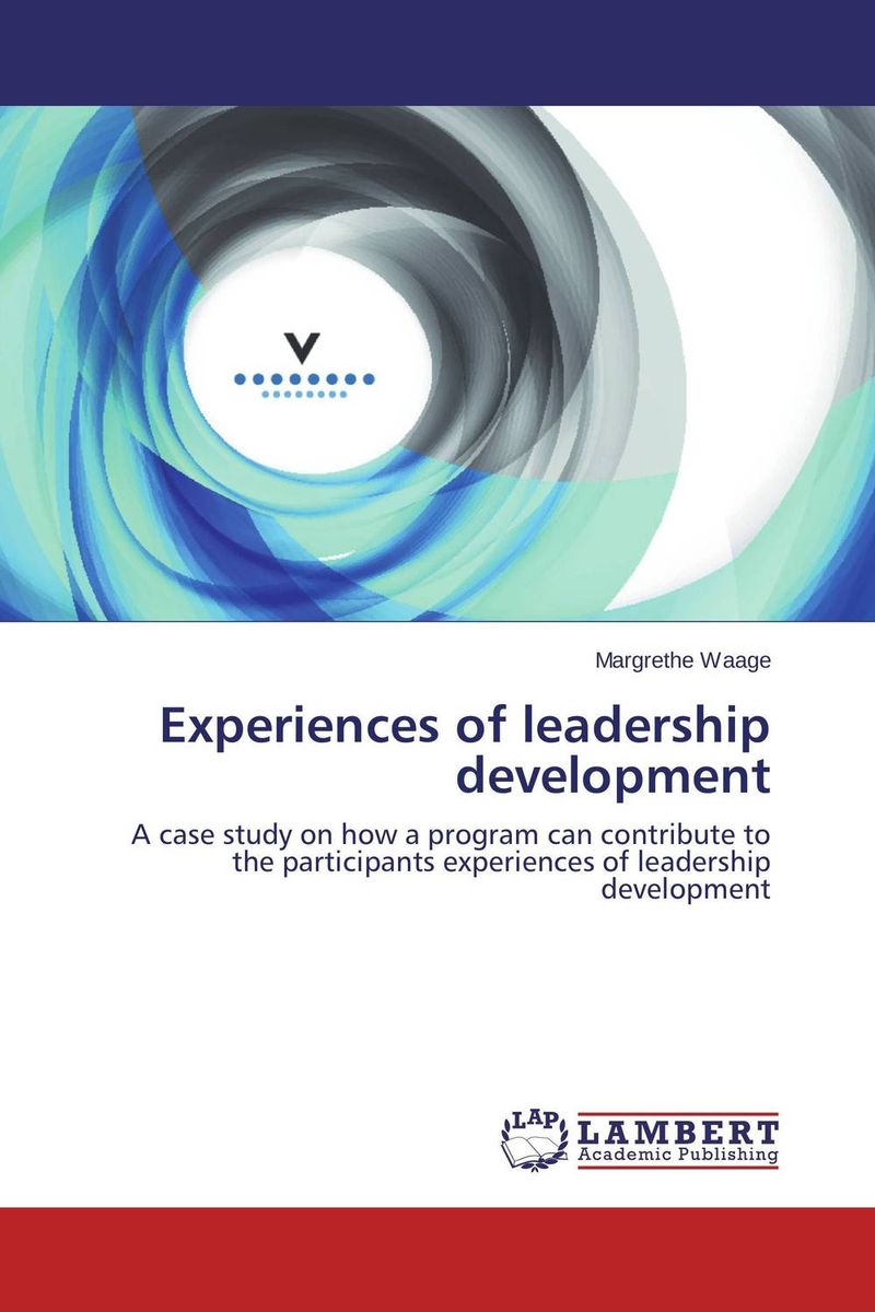 Experiences of leadership development cheryl cran the art of change leadership