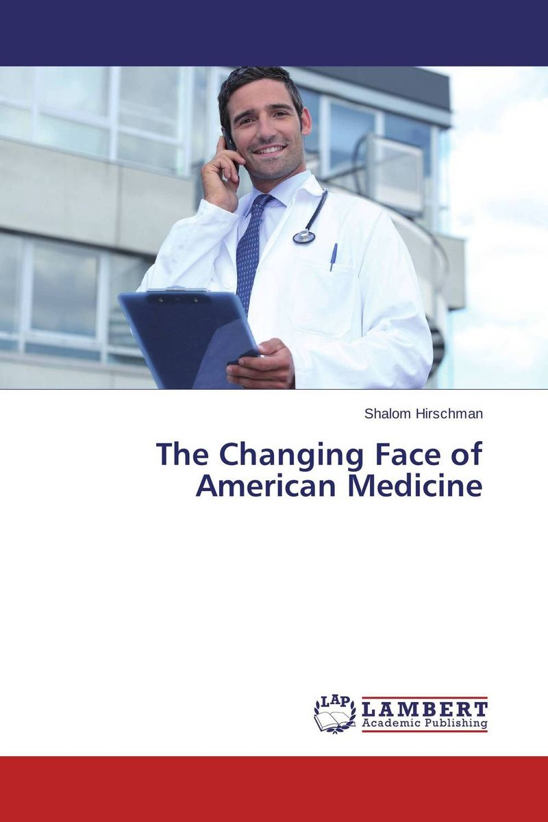 The Changing Face of American Medicine seeing things as they are