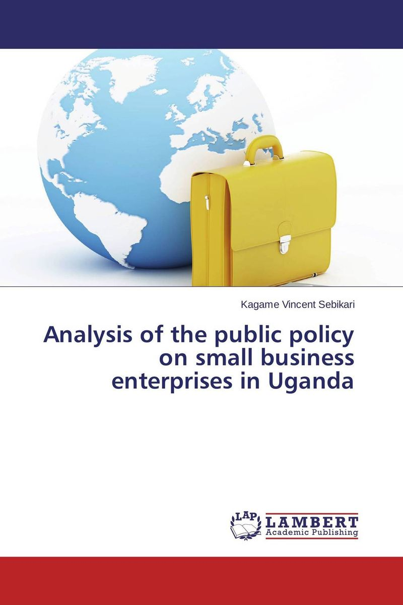 Analysis of the public policy on small business enterprises in Uganda