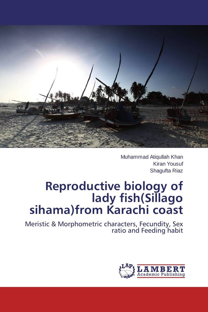 Reproductive biology of lady fish(Sillago sihama)from Karachi coast cadmium from earth crust to fish tissues