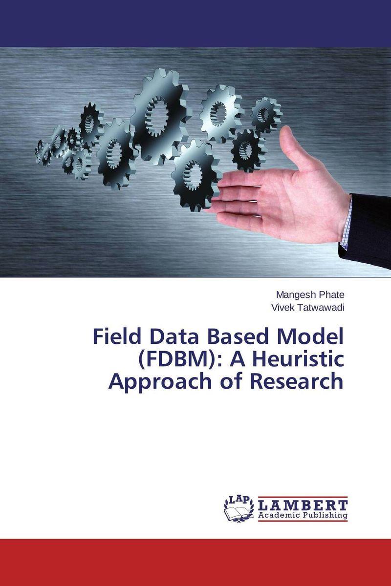 Field Data Based Model (FDBM): A Heuristic Approach of Research aquilon mb fdbm b13 5