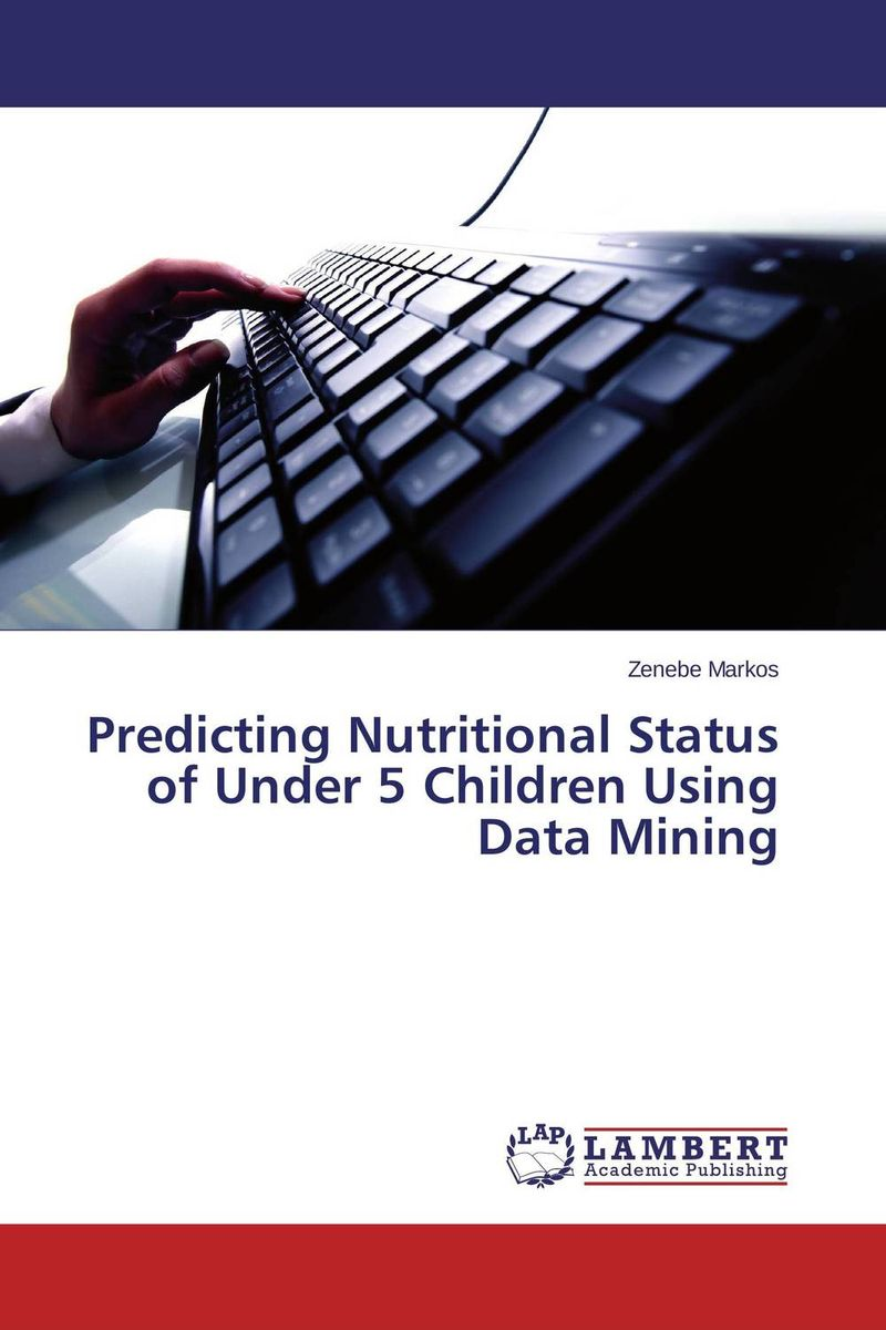 Predicting Nutritional Status of Under 5 Children Using Data Mining