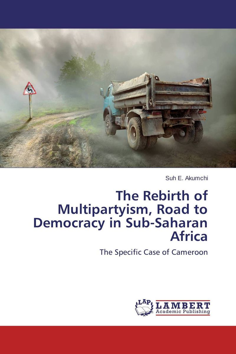 The Rebirth of Multipartyism, Road to Democracy in Sub-Saharan Africa x rebirth где купить рационы питания