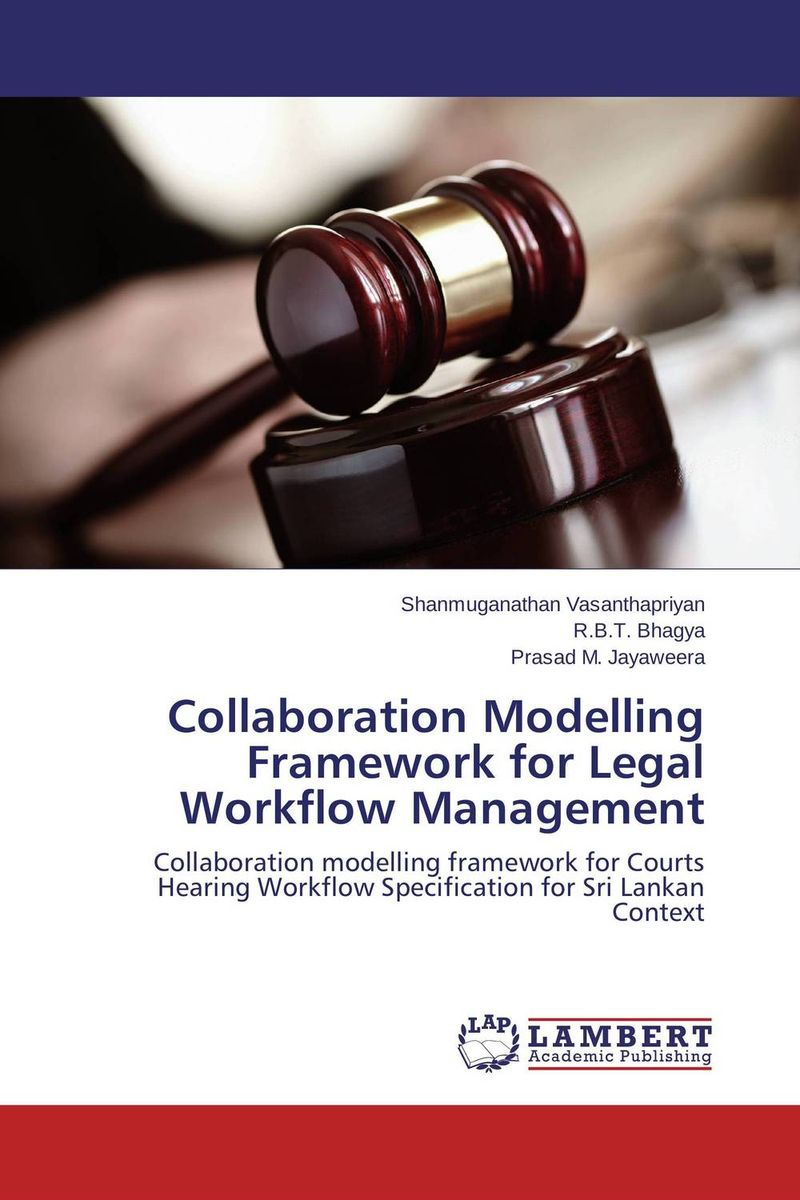 Collaboration Modelling Framework for Legal Workflow Management integrated modelling and assessment systems
