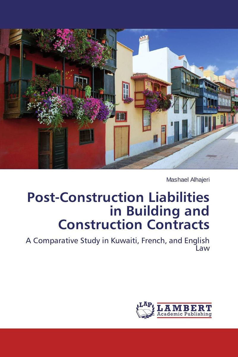Post-Construction Liabilities in Building and Construction Contracts fei dai and ming lu applied close range photogrammetry in construction