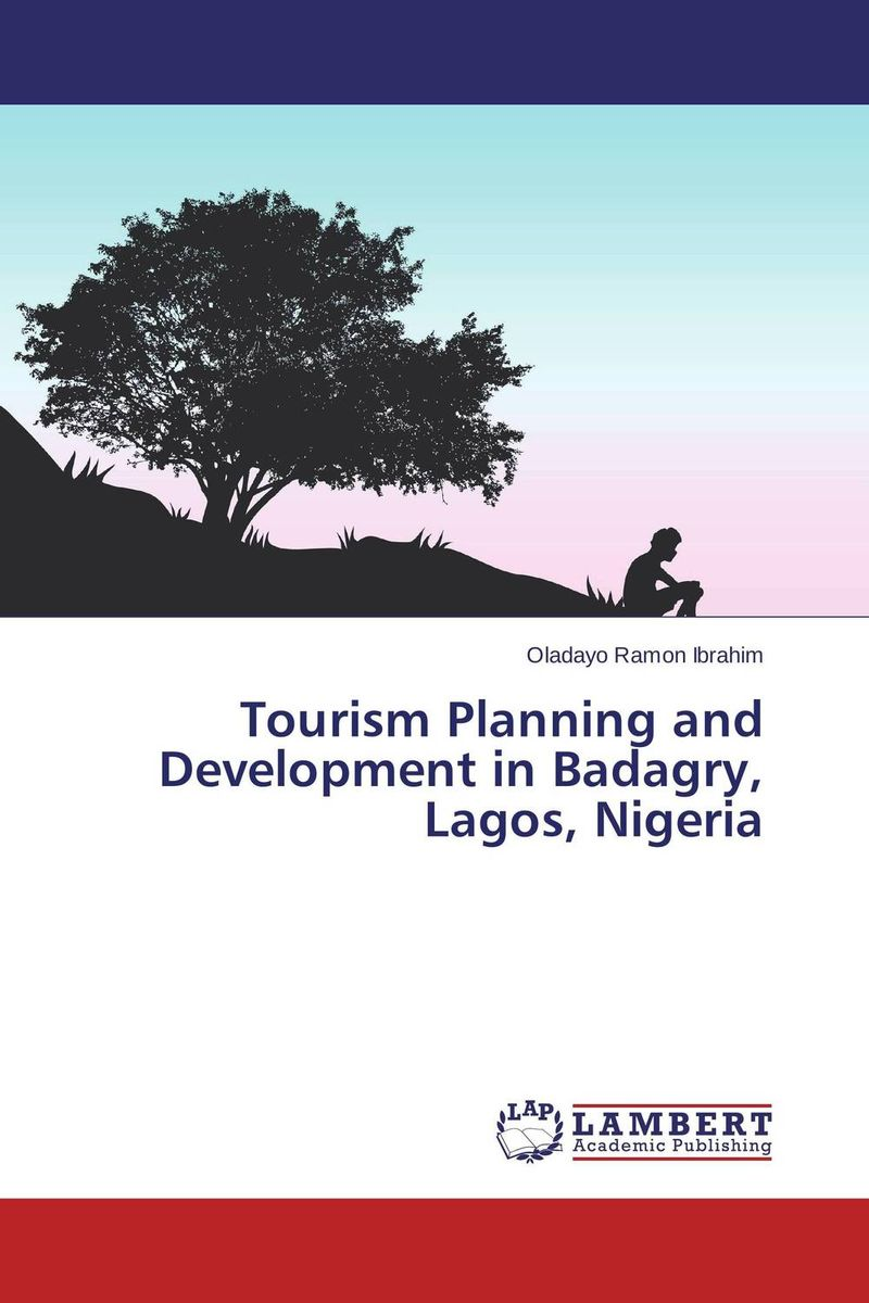 Tourism Planning and Development in Badagry, Lagos, Nigeria olorunfemi samuel oluwaseyi tourism development in nigeria