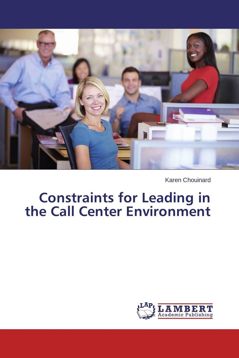 Constraints for Leading in the Call Center Environment james m kouzes learning leadership the five fundamentals of becoming an exemplary leader