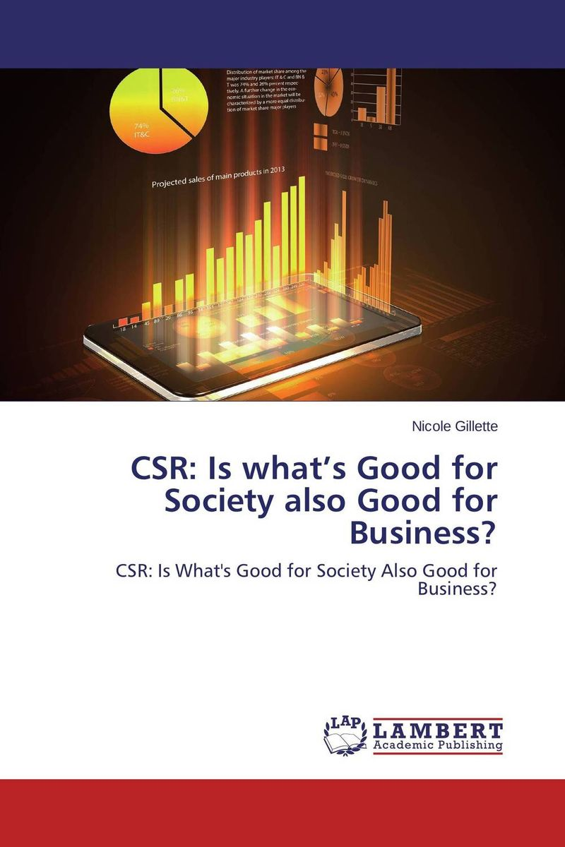 CSR: Is what's Good for Society also Good for Business? футболка для беременных there is only a good mother 00031 2015