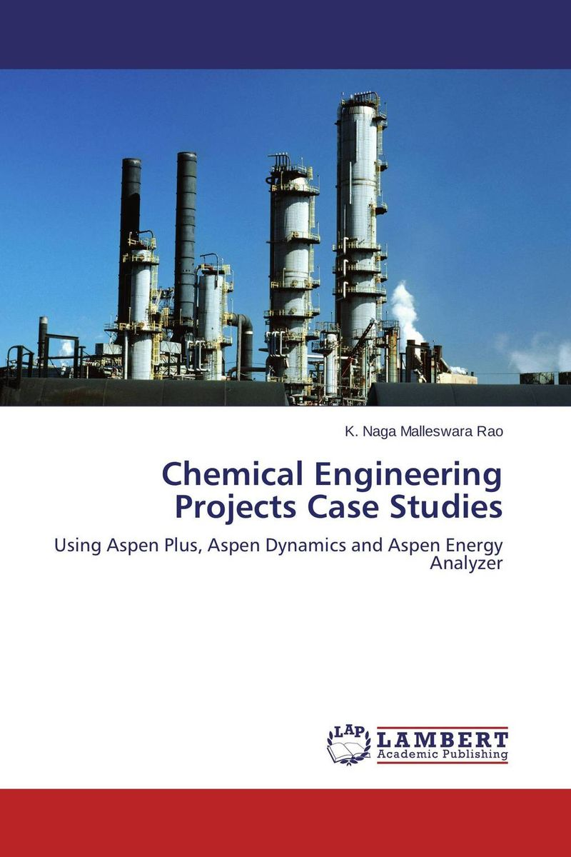 Chemical Engineering Projects Case Studies introduction to chemical engineering analysis