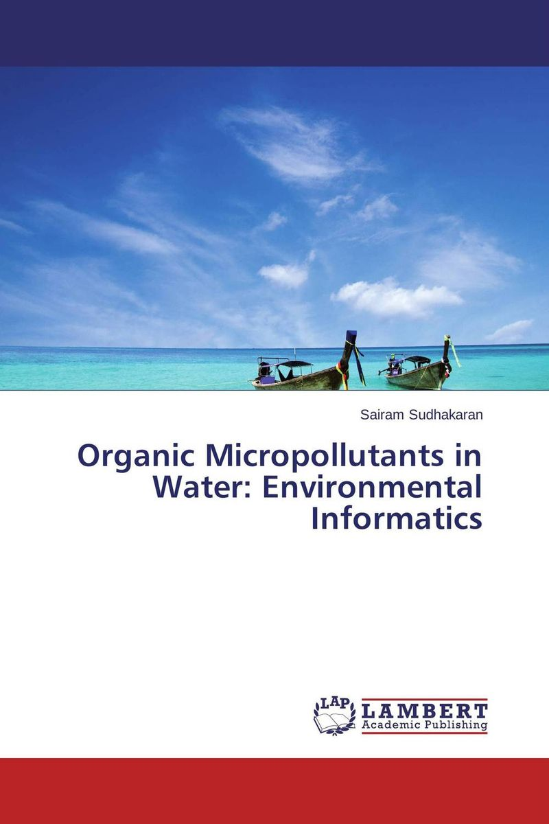Organic Micropollutants in Water: Environmental Informatics analysis fate and removal of pharmaceuticals in the water cycle 50