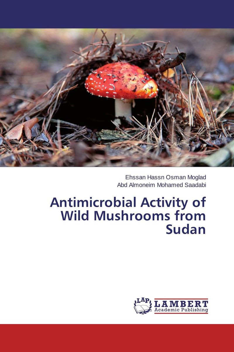 Antimicrobial Activity of Wild Mushrooms from Sudan kazi rifat ahmed simu akter and kushal roy alternative development loom by reason of natural changes