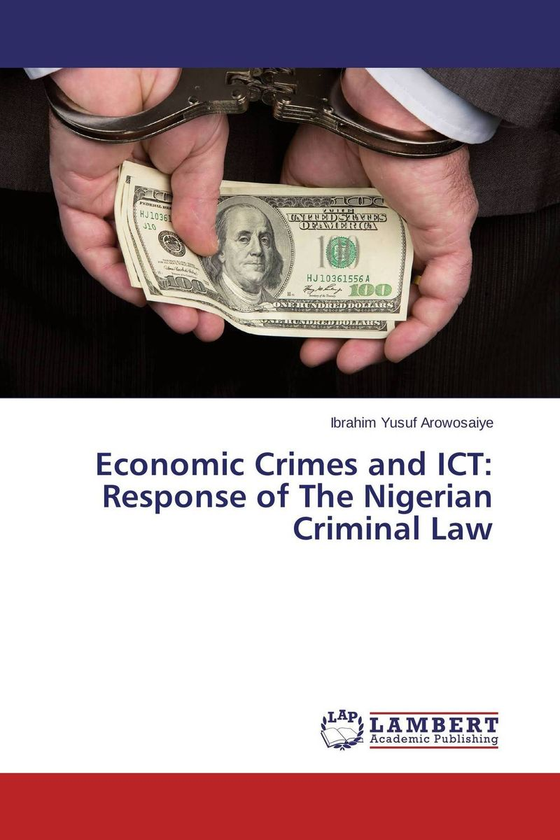Economic Crimes and ICT: Response of The Nigerian Criminal Law economic methodology