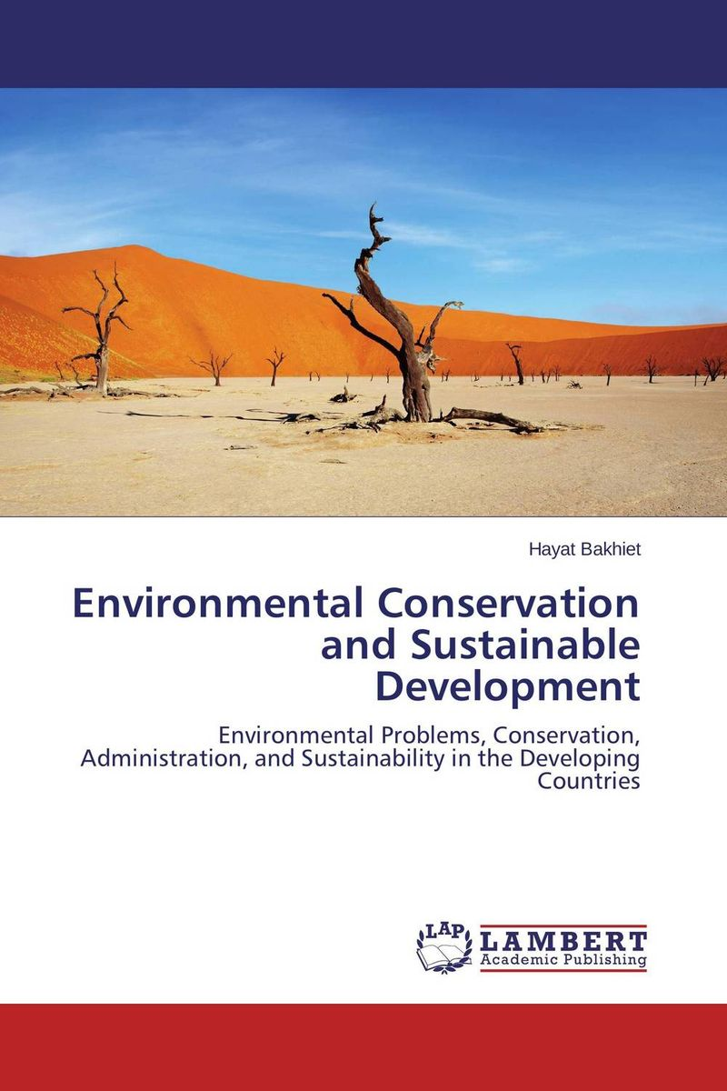 Environmental Conservation and Sustainable Development environmental ethics and sustainable development