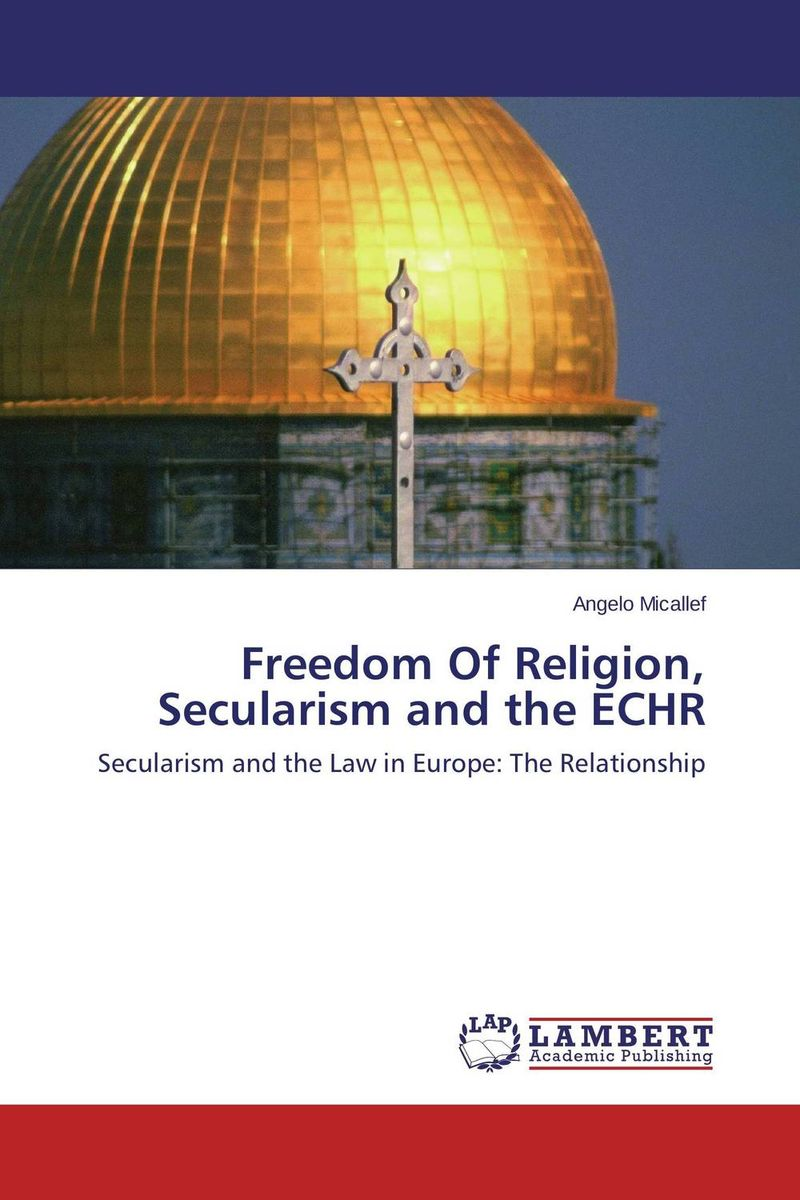 Freedom Of Religion, Secularism and the ECHR mart laar the power of freedom