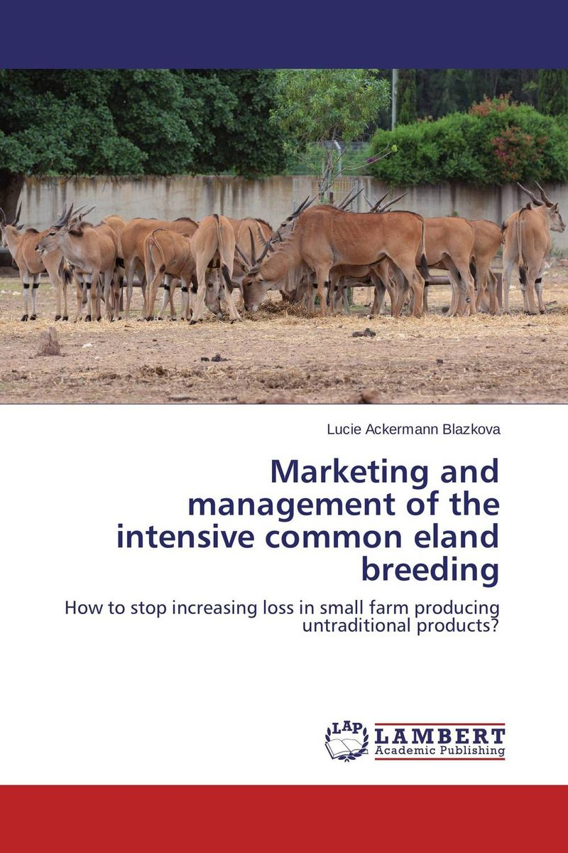 Marketing and management of the intensive common eland breeding cases in marketing management