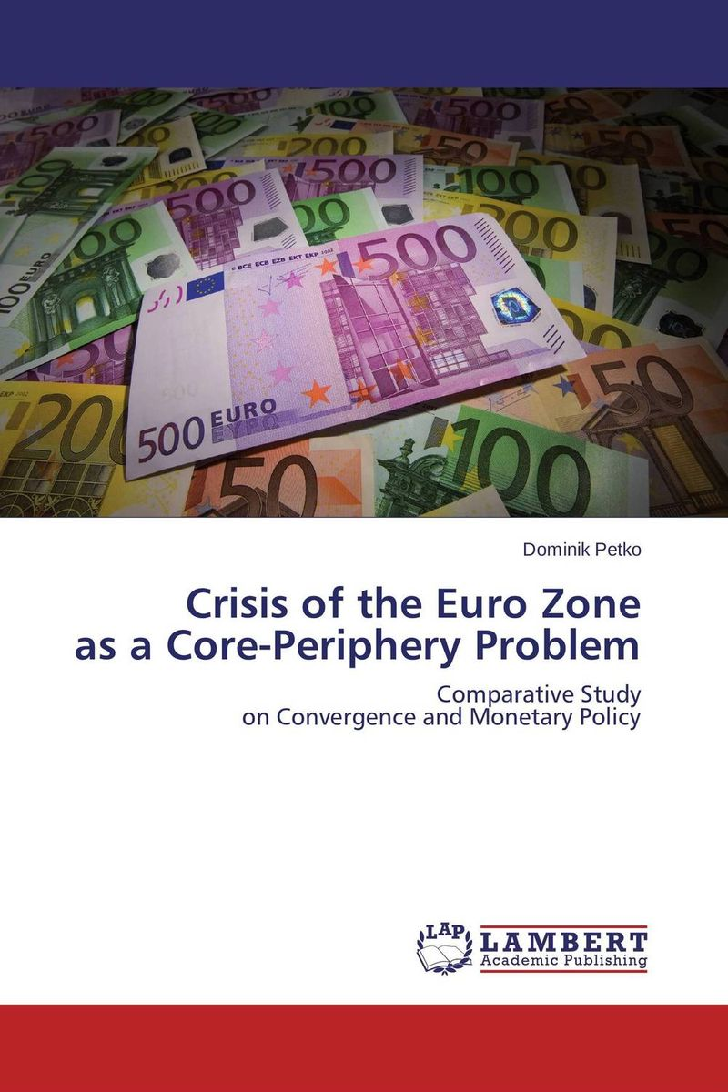 Crisis of the Euro Zone as a Core-Periphery Problem the zone of interest