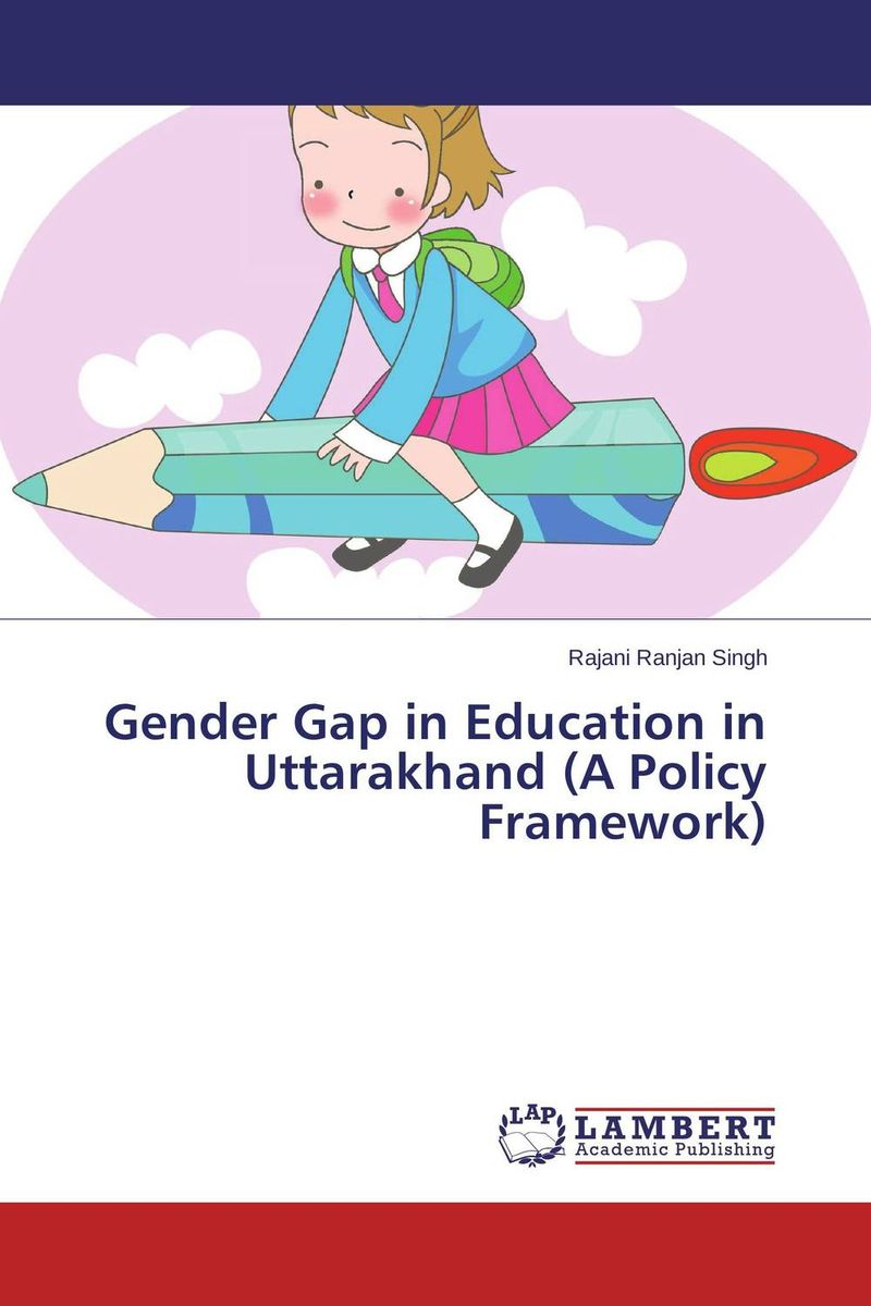 Gender Gap in Education in Uttarakhand (A Policy Framework) лонгслив gap gap ga020ewvdq20