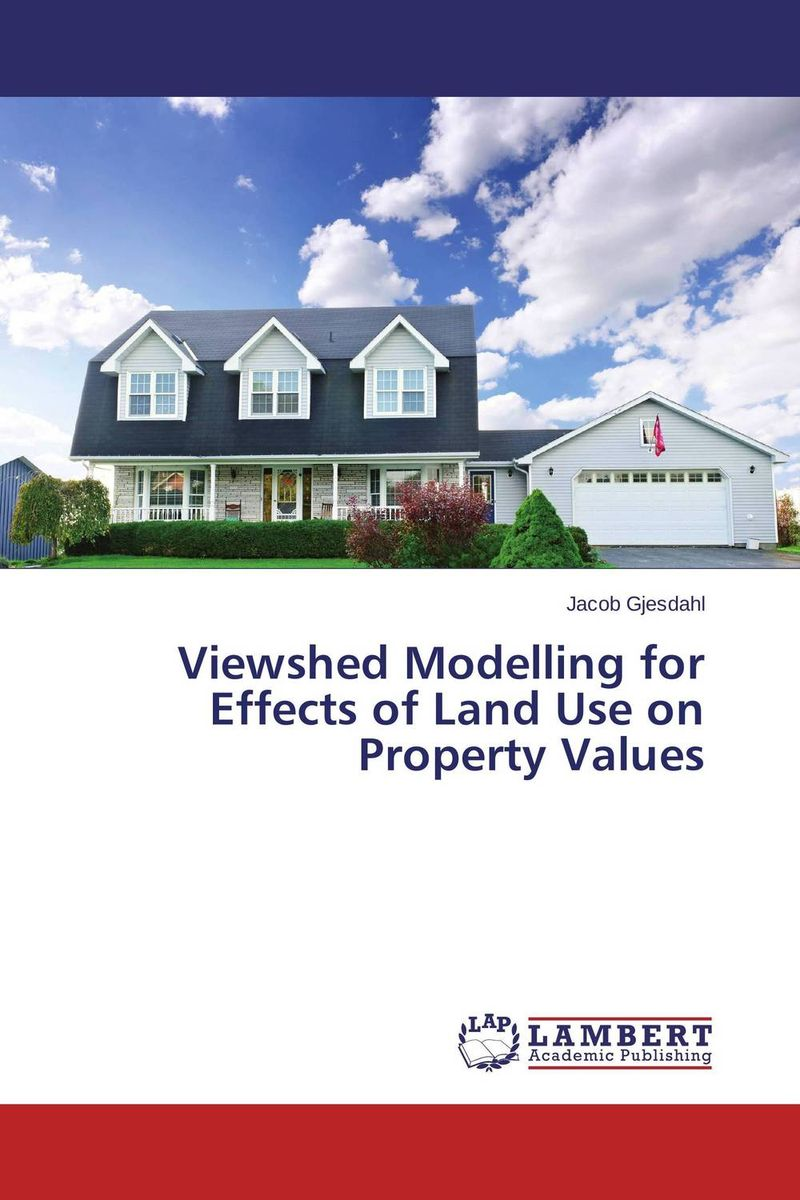 Viewshed Modelling for Effects of Land Use on Property Values
